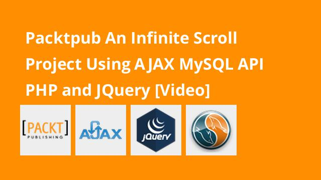 packtpub-an-infinite-scroll-project-using-ajax-mysql-api-php-and-jquery-video